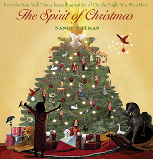 from the New York Times bestselling author of On the Night You Were Born -- The Spirit of Christmas by Nancy Tillman